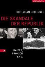 Die Skandale der Republik: Haider, Proksch & Co.