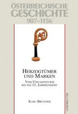 Österreichische Geschichte / Herzogtümer und Marken: Vom Ungarnsturm bis ins 12. Jahrhundert