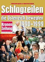 Schlagzeilen, die Österreich bewegten 1990-1999