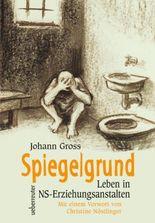 Spiegelgrund: Leben in NS-Erziehungsanstalten