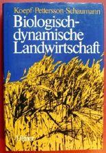 Biologisch-dynamische Landwirtschaft. Eine Einführung