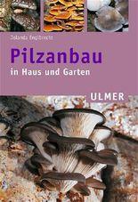 Pilzanbau in Haus und Garten