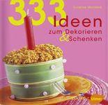 333 Ideen zum Dekorieren & Schenken