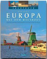 Abenteuer - Reise durch EUROPA mit dem Hausboot