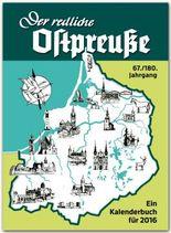 Der redliche Ostpreuße - Ein Kalenderbuch für 2016