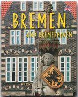 Journey through Bremen and Bremerhaven - Reise durch Bremen und Bremerhaven