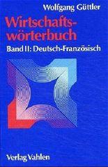 Wirtschaftswörterbuch Bd. 2: Deutsch-Französisch