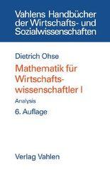 Mathematik für Wirtschaftswissenschaftler Bd. I: Analysis