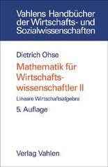 Mathematik für Wirtschaftswissenschaftler Bd. II: Lineare Wirtschaftsalgebra