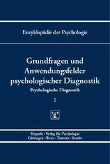 Enzyklopädie der Psychologie / Themenbereich B: Methodologie und Methoden / Psychologische Diagnostik / Grundfragen und Anwendungsfelder psychologischer Diagnostik