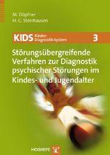 KIDS 3 - Störungsübergreifende Verfahren zur Diagnostik psychischer Störungen im Kindes- und Jugendalter