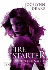 Jägerin der Nacht - Firestarter