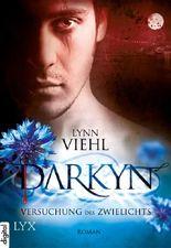 Darkyn - Versuchung des Zwielichts (Darkyn-Reihe 1)