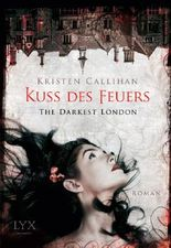The Darkest London - Kuss des Feuers