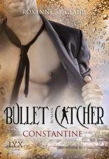 Bullet Catcher - Constantine