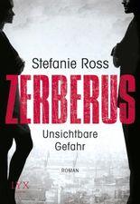Zerberus - Unsichtbare Gefahr