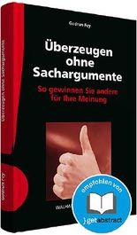 Überzeugen ohne Sachargumente inkl. E-Book