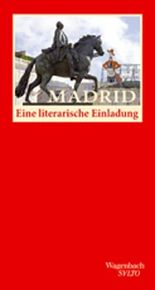 Madrid. Eine literarische Einladung