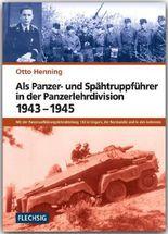 Als Panzer- und Spähtruppführer in der Panzerlehrdivision 1943-1945