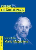 Königs Erläuterungen: Interpretation zu Hebbel. Maria Magdalena