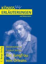 Erläuterungen zu Friedrich Schiller. Die Jungfrau von Orleans