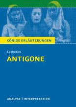 Textanalyse und Interpretation zu Sophokles. Antigone
