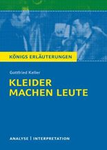 Textanalyse und Interpretation zu Gottfried Keller. Kleider machen Leute