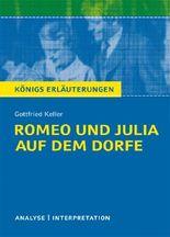 Textanalyse und Interpretation zu Gottfried Keller Romeo und Julia auf dem Dorfe