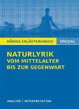 Textanalyse und Interpretation zu Naturlyrik vom Mittelalter bis zur Gegenwart