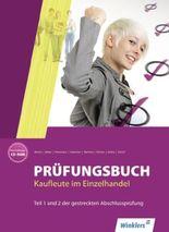 Handbuch für Verkäufer / -innen, Kaufleute im Einzelhandel / Prüfungsbuch Kaufleute im Einzelhandel