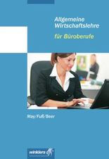 Allgemeine Wirtschaftslehre für Büroberufe