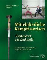 Mittelalterliche Kampfesweisen / Scheibendolch und Stechschild