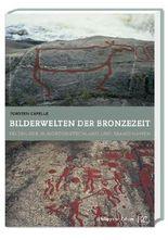 Bilderwelten Der Bronzezeit / Picture Worlds of the Bronzezeit