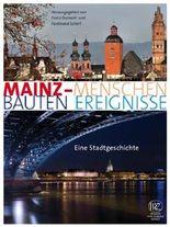 Mainz - Menschen, Bauten, Ereignisse