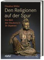 Den Religionen auf der Spur