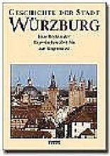Geschichte der Stadt Würzburg / Geschichte der Stadt Würzburg