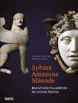 Sphinx – Amazone – Mänade