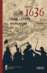 1636 – ihre letzte Schlacht