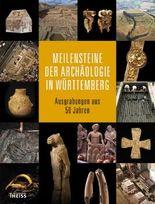 Meilensteine der Archäologie in Württemberg