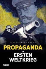 Propaganda im Ersten Weltkrieg