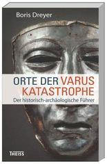 Orte der Varuskatastrophe. und der römischen Okkupation in Germanien