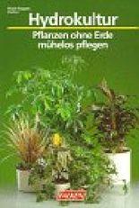 Hydrokultur. Pflanzen ohne Erde - mühelos gepflegt