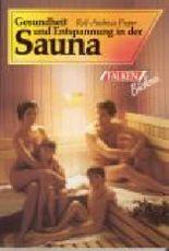 Gesundheit und Entspannung in der Sauna.