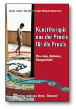 Kunsttherapie - aus der Praxis für die Praxis