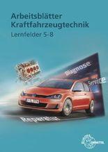 Arbeitsblätter Kraftfahrzeugtechnik, Lernfelder 5-8, m. Demo-DVD-ROM