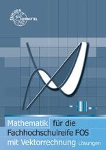 Mathematik für Fachhochschulreife mit Vektorrechnung FOS / Methodische Lösungswege zu 70319