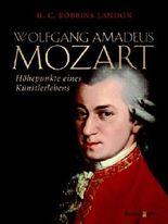 Wolfgang Amadeus Mozart: Höhepunkte eines Künstlerlebens