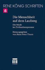 René König - Schriften. Ausgabe letzter Hand in 20 Bänden / Menschheit auf dem Laufsteg
