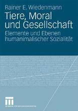 Tiere, Moral Und Gesellschaft: Elemente und Ebenen humanimalischer Sozialität (German Edition)