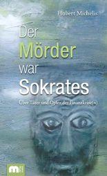 Der Mörder war Sokrates